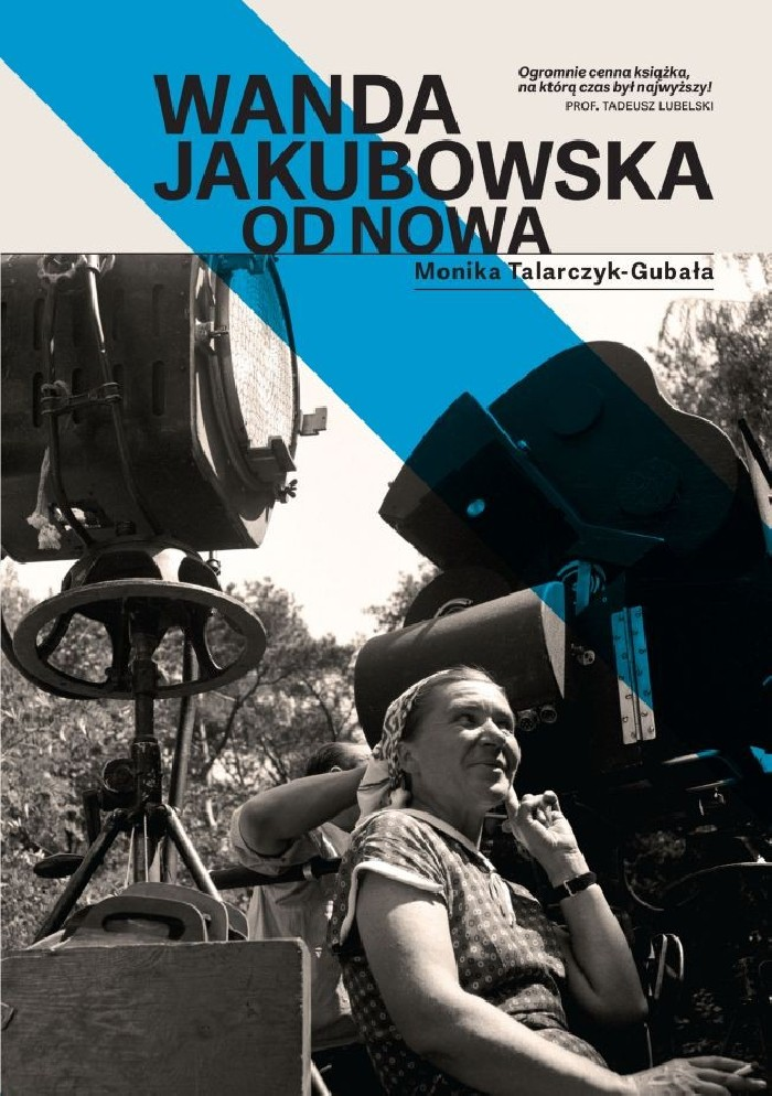 """Książka """"Wanda Jakubowska od nowa"""" autorstwa Moniki Talarczyk-Gubały została wydana przez Wydawnictwo Krytyka Polityczna."""